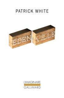 Eden-ville - PatrickWhite