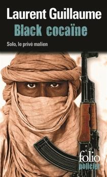 Black cocaïne : une enquête de Solo, le privé malien - LaurentGuillaume