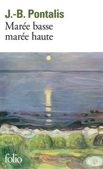 Marée basse, marée haute - Jean-BertrandPontalis