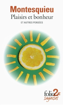 Plaisirs et bonheur : et autres pensées - Charles-Louis de SecondatMontesquieu