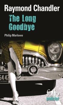 The long goodbye : une enquête du privé Philip Marlowe - RaymondChandler