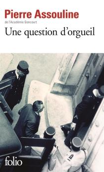 Une question d'orgueil - PierreAssouline