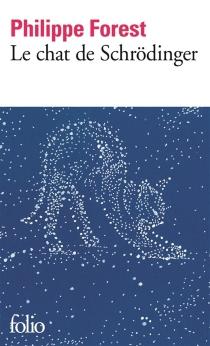 Le chat de Schrödinger - PhilippeForest