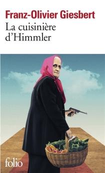 La cuisinière d'Himmler - Franz-OlivierGiesbert