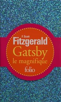 Gatsby le magnifique - Francis ScottFitzgerald