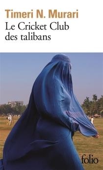 Le cricket club des talibans - Timeri N.Murari