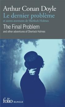 Le dernier problème : et autres aventures de Sherlock Holmes| The final problem : and other adventures of Sherlock Holmes - Arthur ConanDoyle