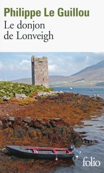 Le donjon de Lonveigh - PhilippeLe Guillou