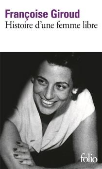 Histoire d'une femme libre - FrançoiseGiroud