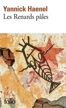 Les renards pâles - YannickHaenel