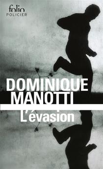 L'évasion - DominiqueManotti