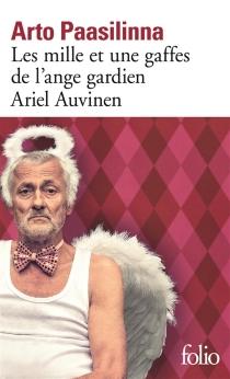 Les mille et une gaffes de l'ange gardien Ariel Auvinen - ArtoPaasilinna
