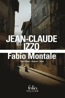 Fabio Montale : romans - Jean-ClaudeIzzo