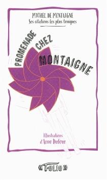 Promenade chez Montaigne : ses citations les plus toniques - Michel deMontaigne