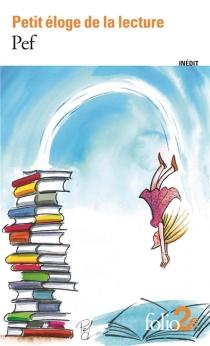 Petit éloge de la lecture - Pef