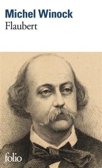 Flaubert - MichelWinock