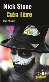 Cuba libre : une enquête de Max Mingus - NickStone