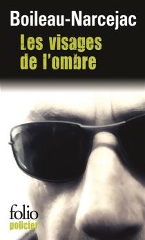 Les visages de l'ombre - PierreBoileau