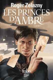 Les princes d'Ambre : cycle 1 - RogerZelazny