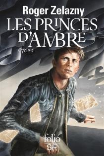 Les princes d'Ambre : cycle 2 - RogerZelazny