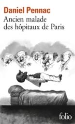 Ancien malade des hôpitaux de Paris : monologues gesticulatoire - DanielPennac