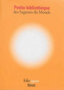 Petite bibliothèque des sagesses du monde -
