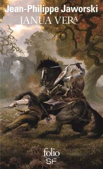Janua Vera : récits du vieux royaume - Jean-PhilippeJaworski
