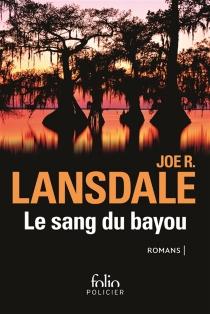 Le sang du bayou : romans - Joe R.Lansdale