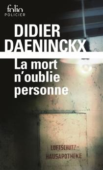 La mort n'oublie personne - DidierDaeninckx