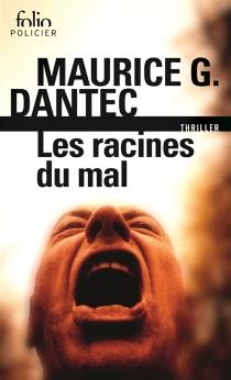 Les racines du mal - Maurice G.Dantec