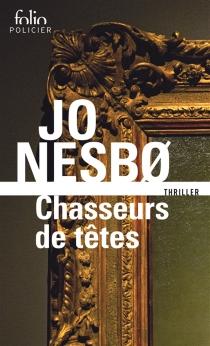 Chasseurs de têtes - JoNesbo