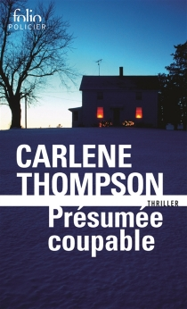 Présumée coupable : thriller - Carlene Thompson
