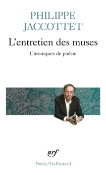 L'entretien des muses : chroniques de poésie - PhilippeJaccottet