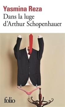 Dans la luge d'Arthur Schopenhauer - YasminaReza