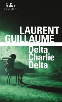 Delta Charlie Delta : une enquête de Mako - LaurentGuillaume