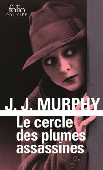 Le cercle des plumes assassines - J.J.Murphy