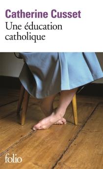 Une éducation catholique - CatherineCusset