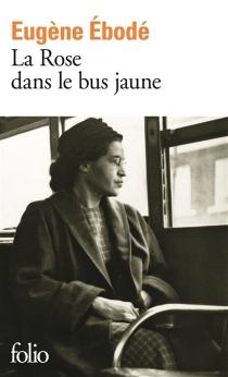 La Rose dans le bus jaune - EugèneEbodé