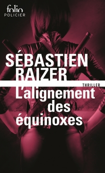 L'alignement des équinoxes - SébastienRaizer