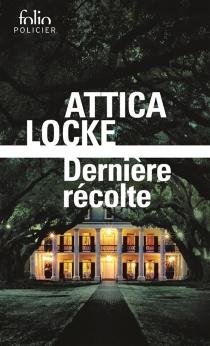 Dernière récolte - AtticaLocke