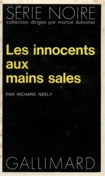Les innocents aux mains sales - Richard Neely