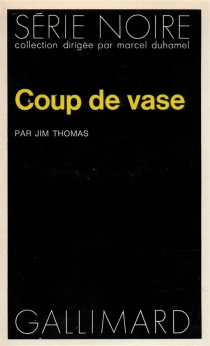 Coup de vase - Jim Thomas