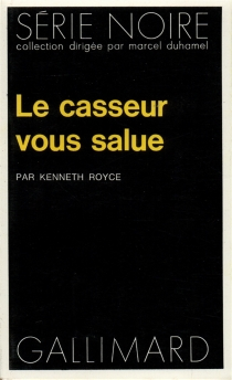 Le casseur vous salue - Kenneth Royce