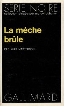 La mèche brûle - WhitMasterson