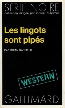 Les lingots sont pipés - BrianGarfield