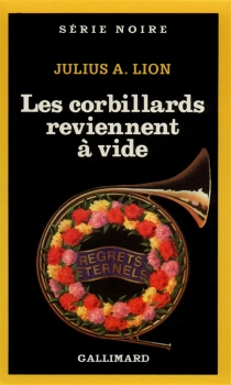Les corbillards reviennent à vide - Julius A. Lion