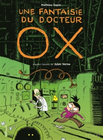 Une fantaisie du docteur Ox - MathieuSapin