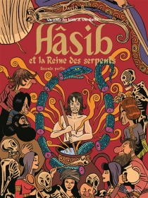 Hâsib et la reine des serpents : un conte des Mille et une nuits - DavidB.