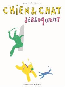 Chien et chat débloquent - LionelKoechlin