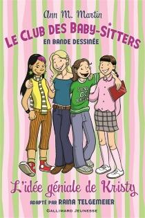 Le Club des baby-sitters : en bande dessinée - Ann M.Martin